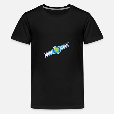 Global think global / global denken / global - Teenager Premium T-Shirt