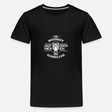 Wisdom wisdom - Teenage Premium T-Shirt
