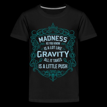 Gravity - Teenage Premium T-Shirt