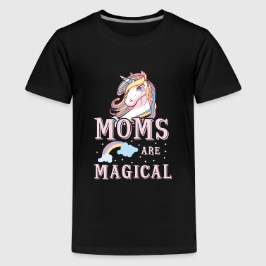 Moms are magical - cute Mothers Day mommy love - T-shirt Premium Ado