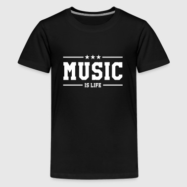 Music is life - Teenager Premium T-Shirt