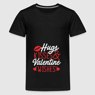 Hugs Kisses Valentine Wishes Valentistag Liebe - Teenager premium T-shirt