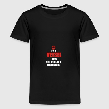 Geschenk it s a thing birthday understand VEYSEL - Teenager Premium T-Shirt