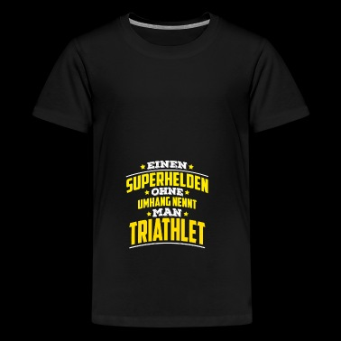 Superhelden ohne Umhang nennt man Triathlet - Teenager Premium T-Shirt