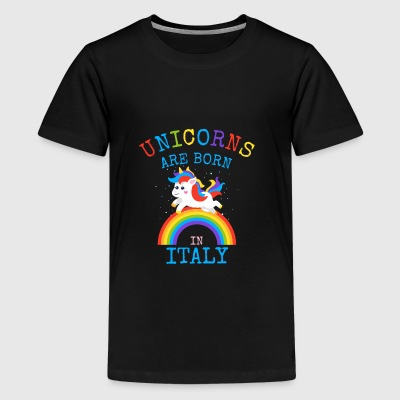 Unicorns worden geboren in Italy.Funny Unicorn Kids Gift - Teenager Premium T-shirt