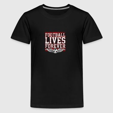 Football for ever - Teenage Premium T-Shirt