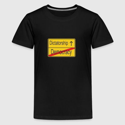 Leaving Democracy entering Dictatorship - Teenage Premium T-Shirt