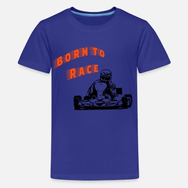 Kart Fahren Born to race - Teenager Premium T-Shirt