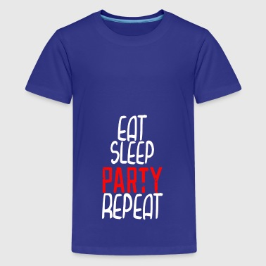 Eat Sleep party repeat - Teenager Premium T-Shirt