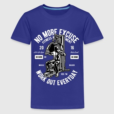 NO MORE EXCUSE - Workout Fitness Gym Shirt Motiv - Teenager Premium T-Shirt