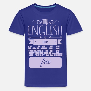 English Übersetzung one wall free english - Teenager Premium T-Shirt