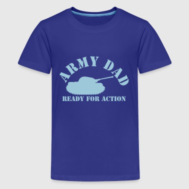 Baby Tank ARMY DAD (with tank) ready for ACTION! - Teenage Premium T-Shirt