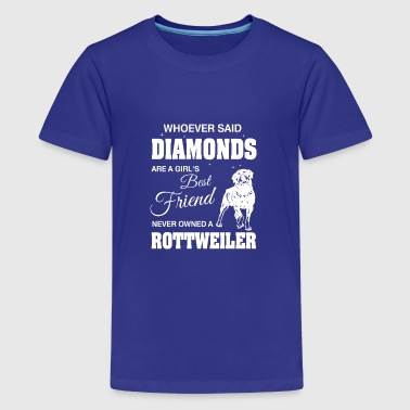 Said Diamonds best Friend.Never owned a Rottweiler - Premium-T-shirt tonåring