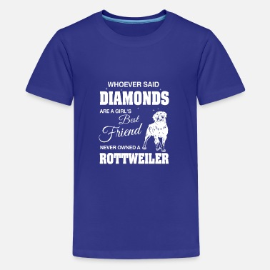Owned Said Diamonds best Friend.Never owned a Rottweiler - T-shirt Premium Ado