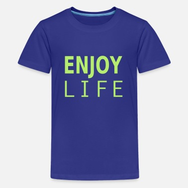Enjoy Yourself enjoy life - Teenage Premium T-Shirt
