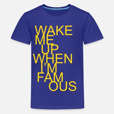 Snowboard Skate Sprüche & Wake me up when I'm famous - Teenager Premium T-Shirt