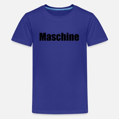 Maschine Maschine - Teenager Premium T-Shirt
