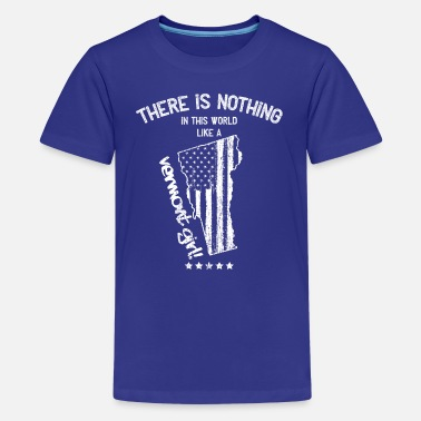 Rutland VS: Nothing In Like A Vermont State Girl Gift - Teenager premium T-shirt
