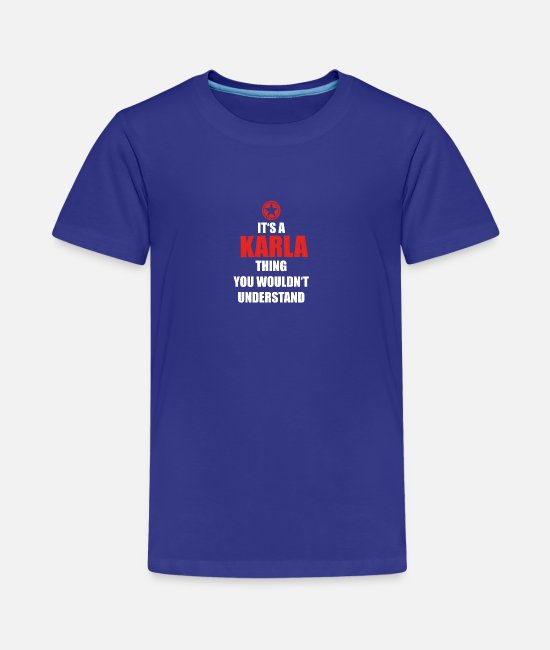 Christmas T-Shirts - Gift it sa thing birthday understand KARLA - Teenage Premium T-Shirt royal blue