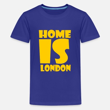 London London - At home is London - Teenage Premium T-Shirt