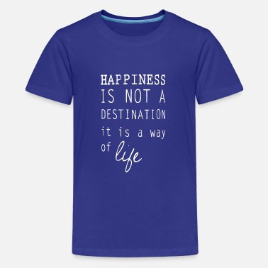 Happiness Happy happiness is a lifestyle happiness - Teenage Premium T-Shirt