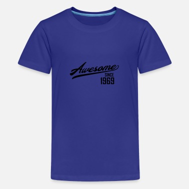 Since Awesome Since 1969 - Teenager Premium T-Shirt