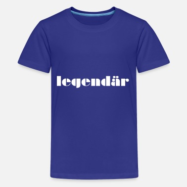 Legendär legendär - Teenager Premium T-Shirt