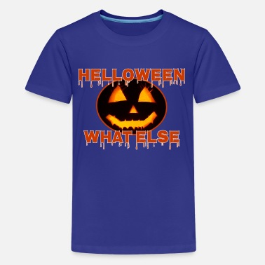 helloween what else - Teenager Premium T-Shirt