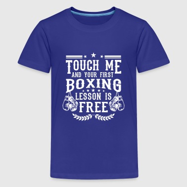 Touch me and your first boxing lesson is free - Koszulka młodzieżowa Premium