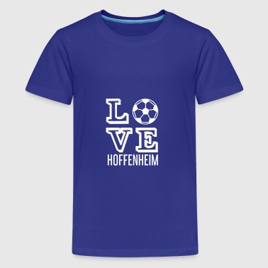 LOVE HOFFENHEIM - Teenager Premium T-Shirt