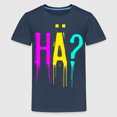 HÄ? Kindershirt - Teenager Premium T-Shirt