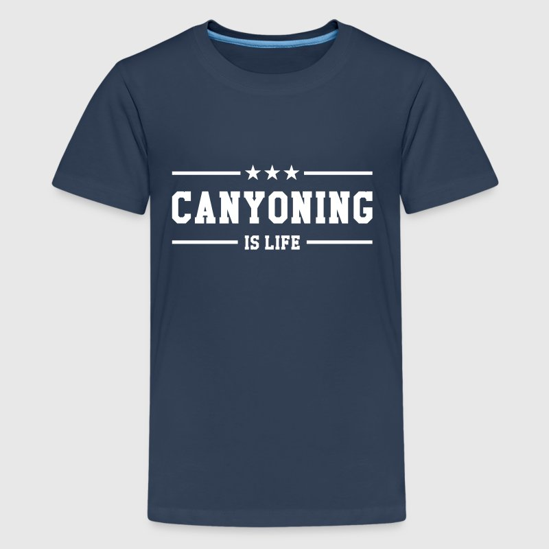 Canyoning is life - Camiseta premium adolescente