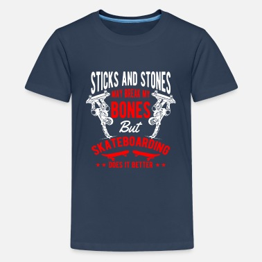 Stones Sticks and Stones break bones Skateboarding - Teenage Premium T-Shirt