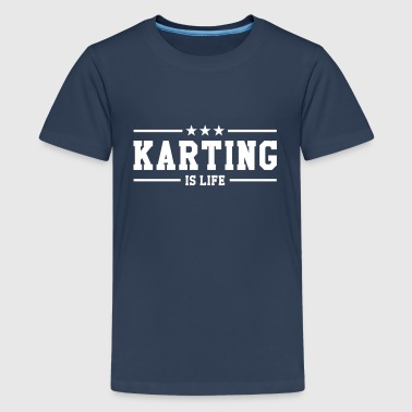 Karting is life - Teenage Premium T-Shirt