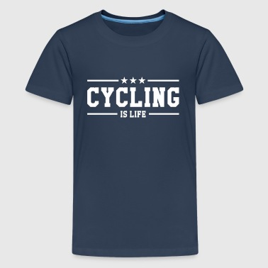 Cycling is life ! - Teenage Premium T-Shirt