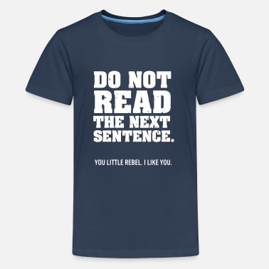 Grappige Spreuken DO NOT READ FURTHER! Shirts met lange mouwen - Teenager Premium T-shirt