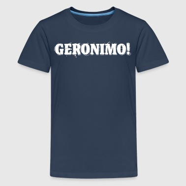 GERONIMO! - Teenager Premium T-shirt