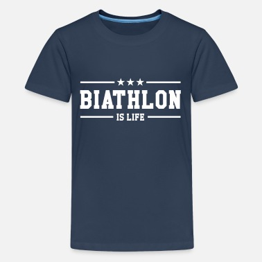 Biathlon Biathlon is life - Teenager Premium T-Shirt
