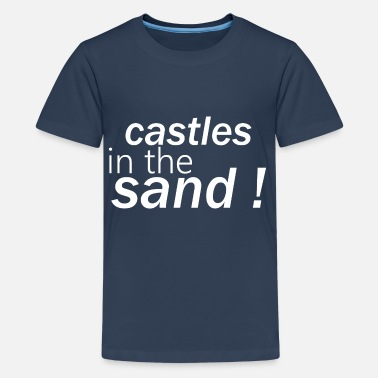Sand castles in the sand - Teenage Premium T-Shirt