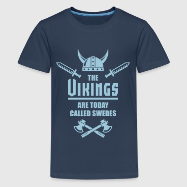 The Vikings Are Today Called Swedes - Premium-T-shirt tonåring