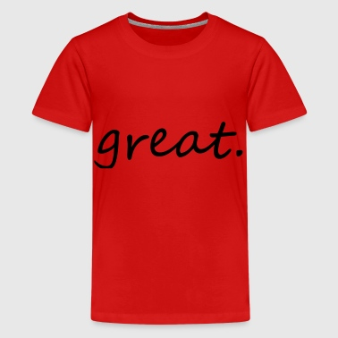 Greatest great - Teenager Premium T-Shirt