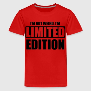 I'm not weird, I'm limited edition - Teenage Premium T-Shirt