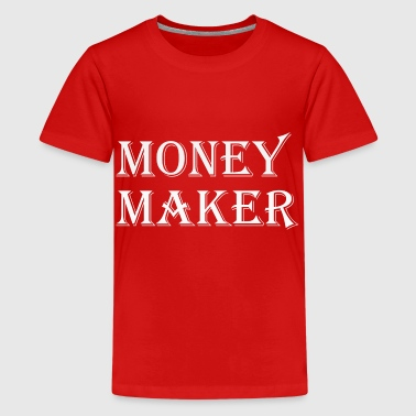 Money Maker - Teinien premium t-paita