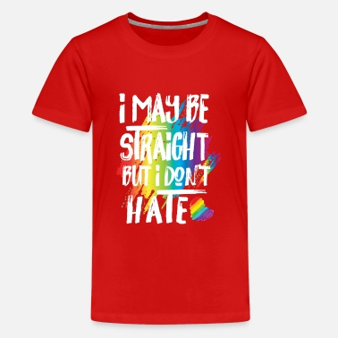 For Honor I may be straight but i don't hate - inspire - T-shirt Premium Ado
