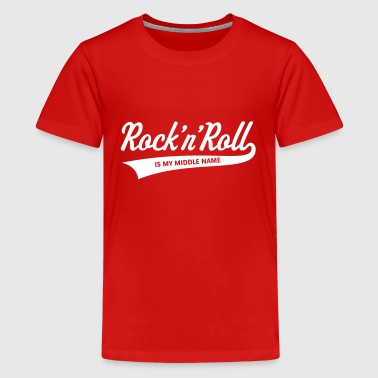 Rock 'n' Roll Is My Middle Name (1C) - Teenage Premium T-Shirt