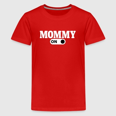 Mommy on - T-shirt Premium Ado