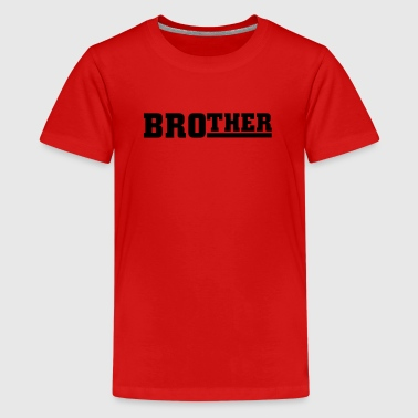 Brother - Teenager Premium T-shirt