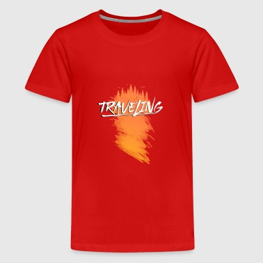 traveling - Teenager Premium T-Shirt