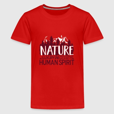 Nature is not a luxury ... for nature lovers! - Teenage Premium T-Shirt