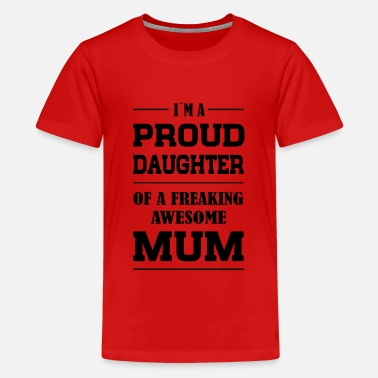 Proud Proud Daughter - Camiseta premium adolescente